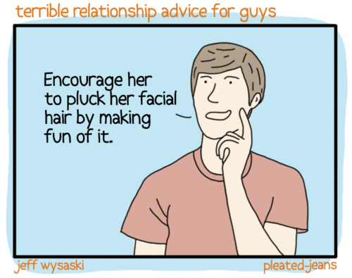Terrible Relationship Advice for Guys